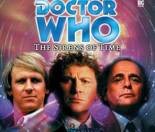 Doctor Who audio review: The Sirens of Time