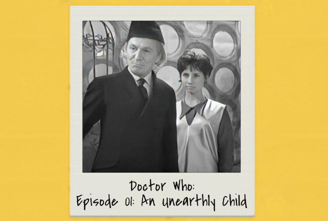 Episode 01: Doctor Who-An unearthly child