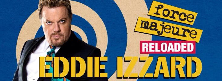Eddie Izzard announces Force Majeure:Reloaded