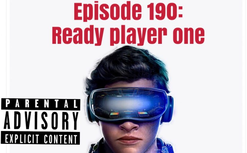 Episode 190: Ready player one
