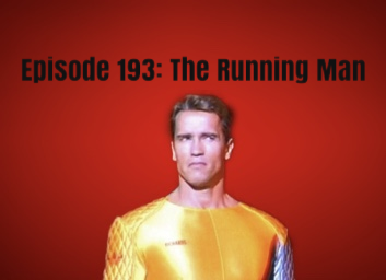 Episode 193:The Running Man