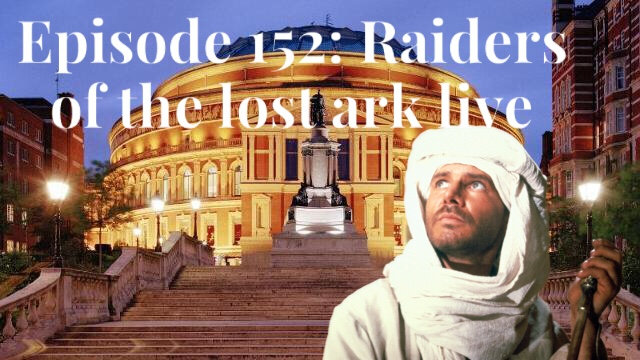 Episode 152:Raiders of the lost ark live