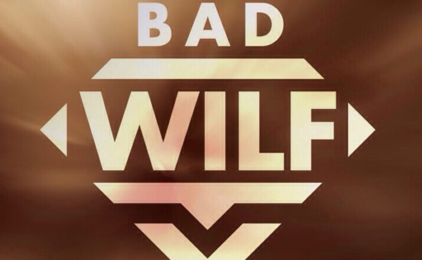 Bad Wilf update