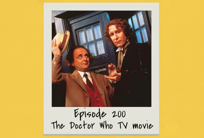 Episode 200: Doctor Who TV Movie