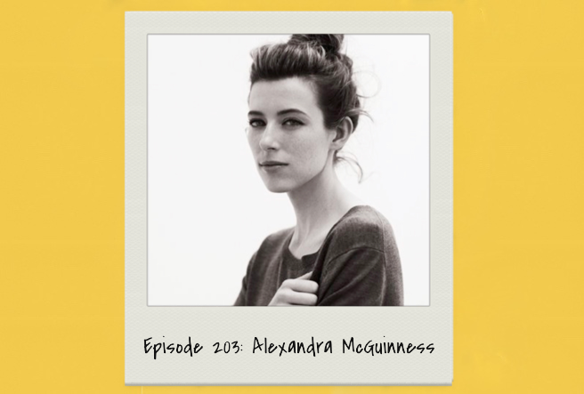 Episode 203: Alexandra McGuinness Interview