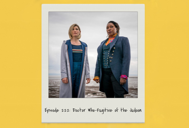Episode 222: Doctor Who-Fugitive of the Judoon