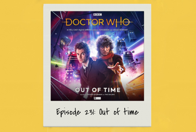 Episode 231:Big Finish-Doctor Who: Out of time
