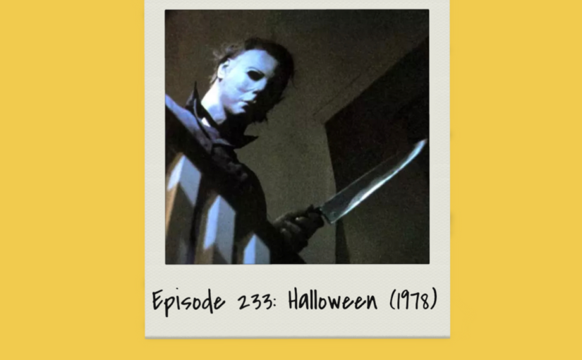 Episode 233: Halloween (1978)