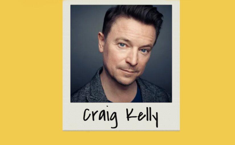 Episode 240: Craig Kelly interview