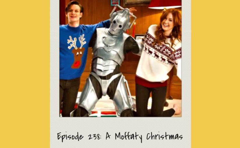 Episode 238: A Moffaty Christmas