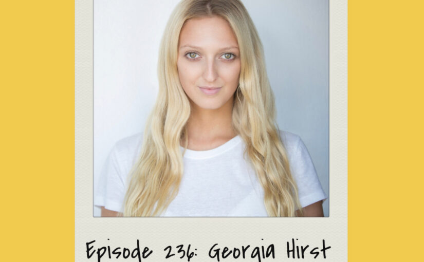 Episode 236: Georgia Hirst inteview