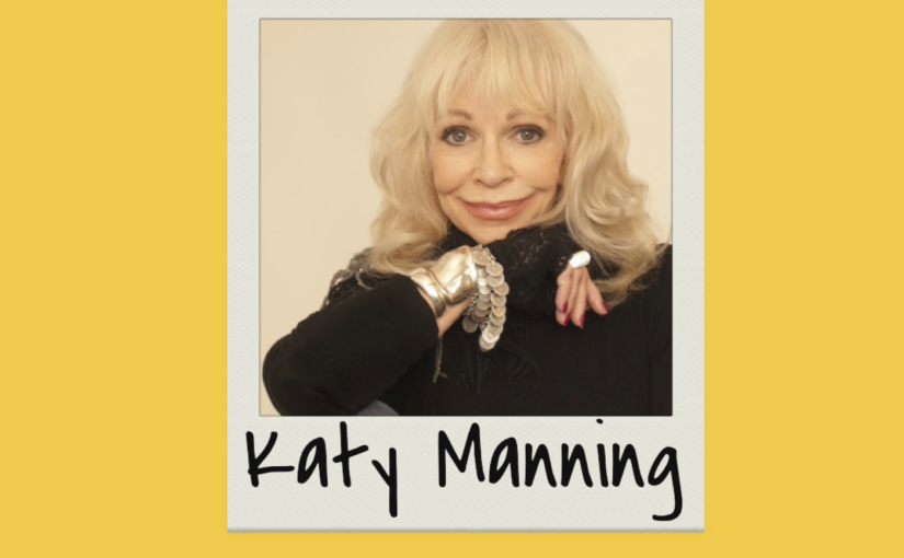 Episode 241: Katy Manning Interview