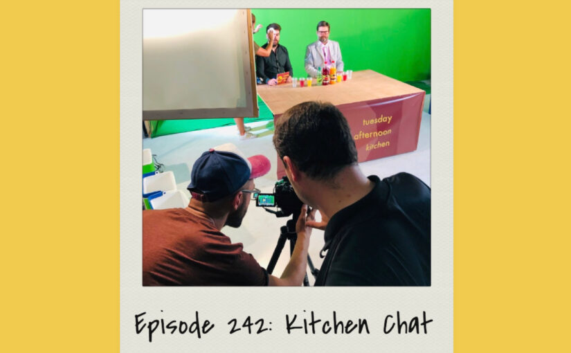 Episode 242: Kitchen Chat
