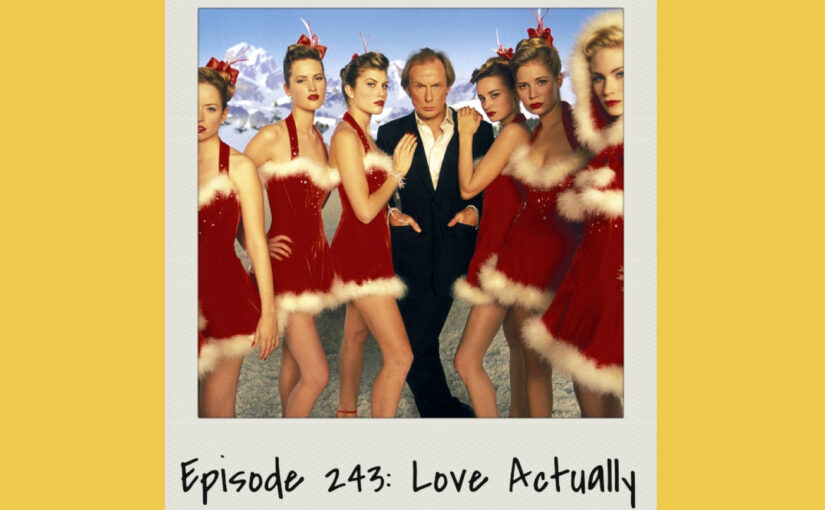 Episode 243: Love Actually